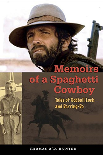 9781495146008: Memoirs of a Spaghetti Cowboy: Tales of Oddball Luck and Derring-Do