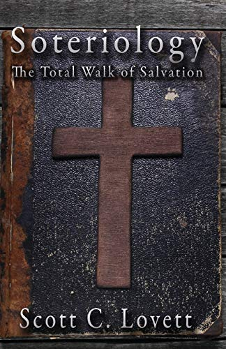 9781495152658: Soteriology: The Total Walk of Salvation