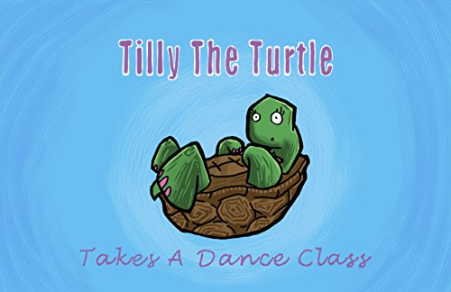 9781495157455: Tilly The Turtle Takes A Dance Class