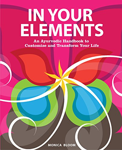 9781495160318: In Your Elements: An Ayurvedic Handbook to Customize and Transform Your Life