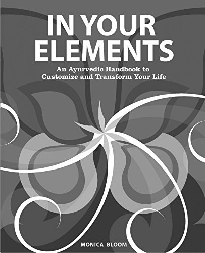 9781495161292: In Your Elements: An Ayurvedic Handbook to Customize and Transform Your Life