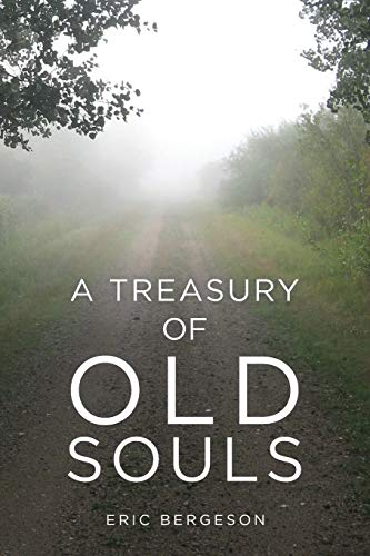 A Treasury of Old Souls: Eric Bergeson