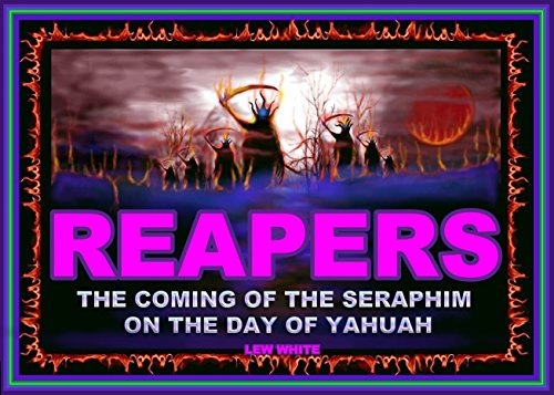 9781495164033: Reapers - The Coming Of The Seraphim On The Day Of Yahuah