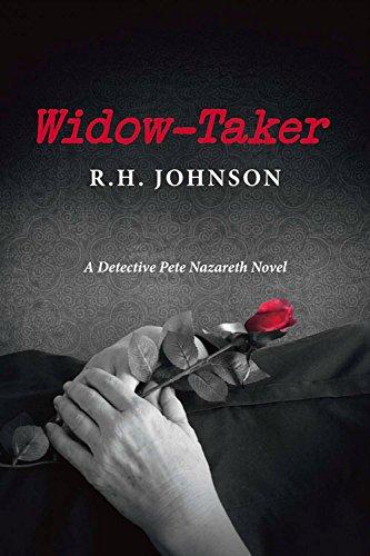 Widow-Taker: A Detective Pete Nazareth Novel: R H Johnson; R H Johnson LLC