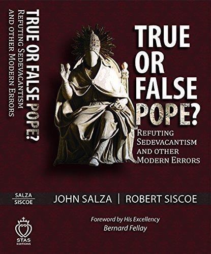 9781495181429: True or False Pope? Refuting Sedevacantism and Other Modern Errors by John Salza (2015-08-02)