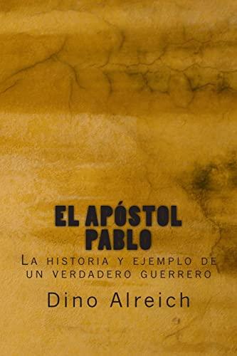 9781495200366: El Apostol Pablo: La Historia y Ejemplo de Un Verdadero Guerrero