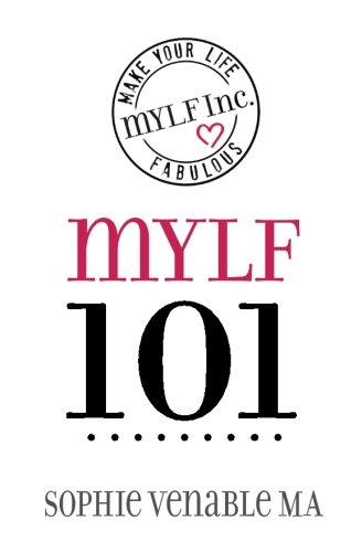 mylf 101: Make Your Life Fabulous: Venable MA, Sophie