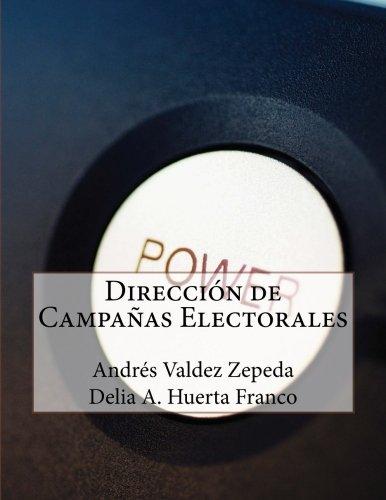 Direccion de Campanas Electorales: Andres Valdez Zepeda