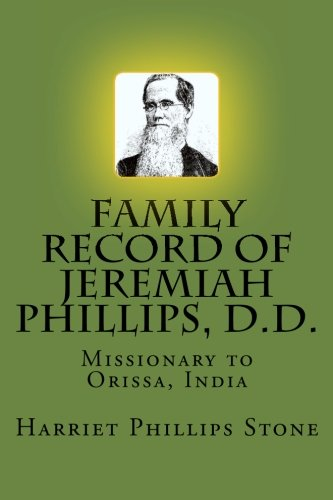 Family Record of Jeremiah Phillips, D.D.: Missionary: Stone, Harriet Phillips