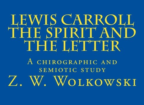 9781495206559: Lewis Carroll The Spirit and the Letter: A chirographic and semiotic study