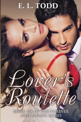 Lover's Roulette (Forever and Always) (Volume 6): Todd, E. L.