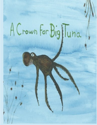 9781495208508: A Crown For Big Tuna