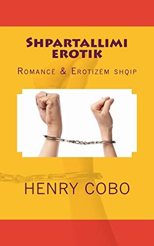 9781495209765: Shpartallimi erotik: Romancë & Erotizëm shqip (Albanian Edition)
