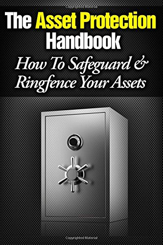 9781495210914: The Asset Protection Handbook: How to Ringfence & Safeguard Your Assets