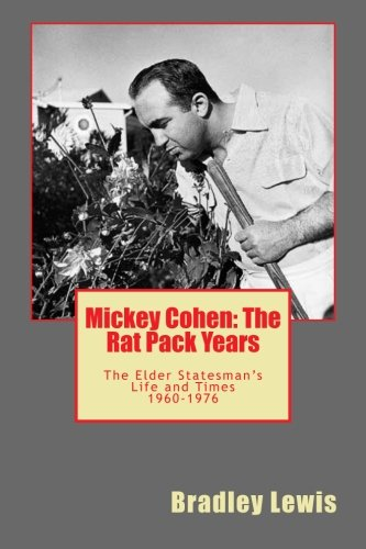 Mickey Cohen: The Rat Pack Years: The: Bradley Lewis