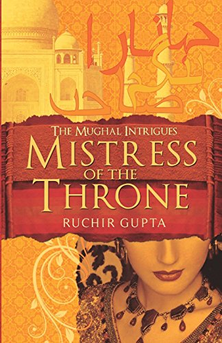 9781495214912: Mistress of the Throne (The Mughal intrigues)
