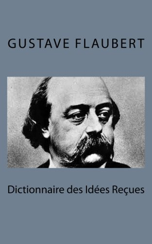 9781495215452: Dictionnaire des Idées Reçues (French Edition)