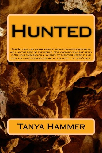 9781495216343: Hunted: For Sellena life as she knew it would change forever as well as the rest of the world. Not knowing who she realy is Sellena embarks on a ... at the mercy of her Choice.: 1 (The Old Ones)