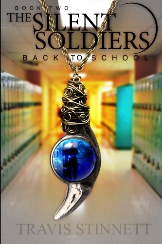 Back To School The Silent Soldiers Book 2: Travis Stinnett