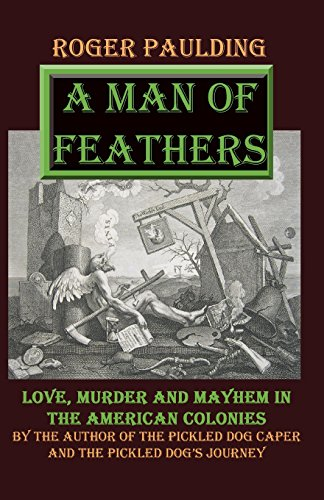 9781495216879: A Man of Feathers: Love, Murder and Mayhem in the American Colonies: 2 (The Seney Chronicles)