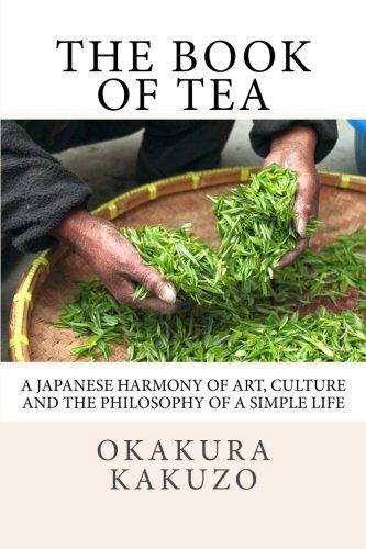 The Book of Tea: A Japanese Harmony: Kakuzo, Okakura
