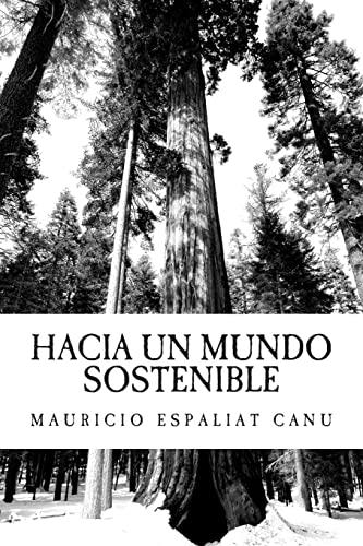 9781495220814: Hacia un Mundo Sostenible: El compromiso del Desarrollo y del Progreso con el Medio Ambiente (Spanish Edition)