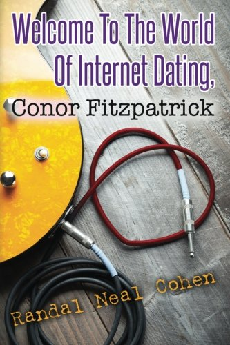 9781495225048: Welcome To The World Of Internet Dating, Conor Fitzpatrick