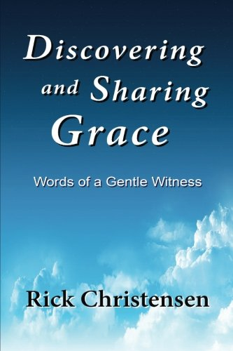 Discovering and Sharing Grace: Christensen, Rick