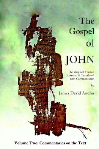 9781495225536: The Gospel of John - Volume Two: The Original Version Restored and Translated (Volume 2)