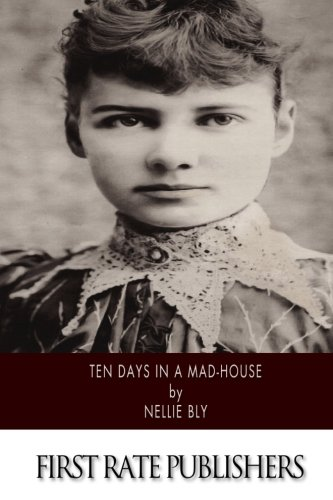 9781495229916: Ten Days in a Mad-House
