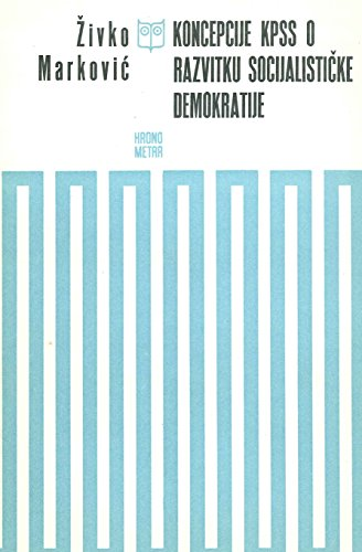 Koncepcije Kpss O Razvitku Socijalisticke Demokratije: Markovic, Zivko