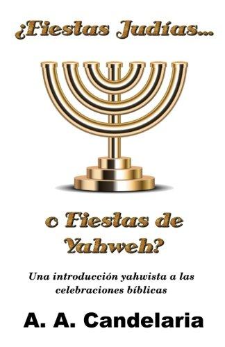 9781495232169: ¿Fiestas Judías o Fiestas de Yahweh?: Una introducción yahwista a las celebraciones bíblicas