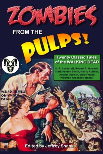 9781495236044: Zombies from the Pulps!: Twenty Classic Stories of the Walking Dead