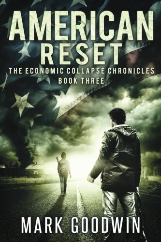 American Reset: Book Three of The Economic Collapse Chronicles (Volume 3): Goodwin, Mark