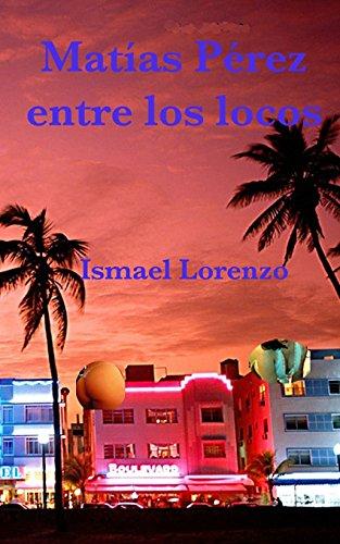 Matias Perez Entre Los Locos: Lorenzo, Ismael