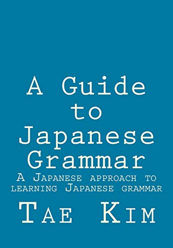 9781495238963: A Guide to Japanese Grammar: A Japanese approach to learning Japanese grammar
