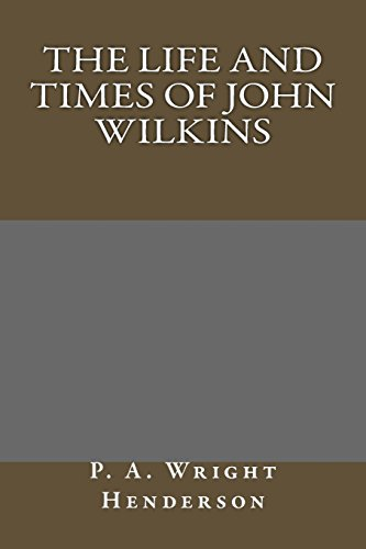 9781495239533: The Life and Times of John Wilkins