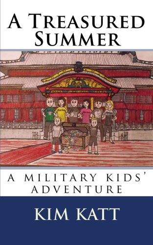 A Treasured Summer: (a military kids' adventure): Katt, Kim