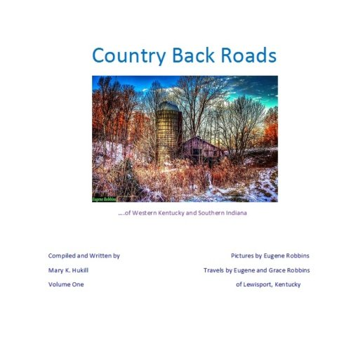 Country Back Roads (Flowers Book Series) (Volume 1): Miss Mary K. Hukill