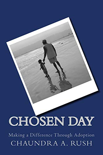 9781495246661: Chosen Day: Making a Difference Through Adoption
