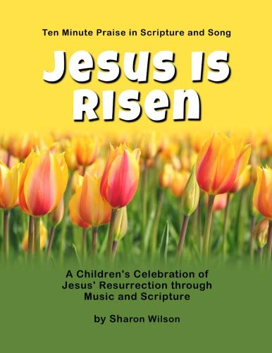 Jesus Is Risen: A Children's Celebration of Jesus' Resurrection through Music and ...