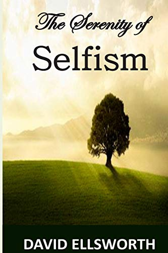 9781495248160: The Serenity of Selfism