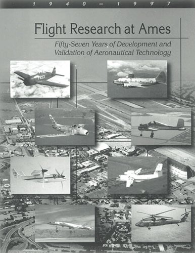 Flight Research at Ames: Fifty-Seven Years of: Borchers, Paul F.