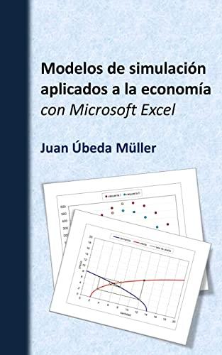 Modelos de Simulacion Aplicados a la Economia: Ubeda Muller, Juan