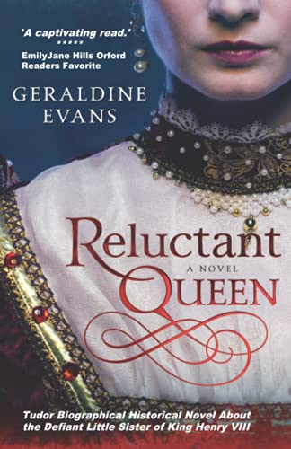 9781495255595: Reluctant Queen: Tudor Historical Novel About The Defiant Little Sister of King Henry VIII