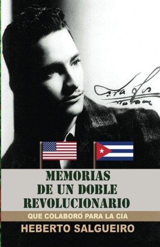 Memorias de Un Doble Revolucionario: Salgueiro, Heberto