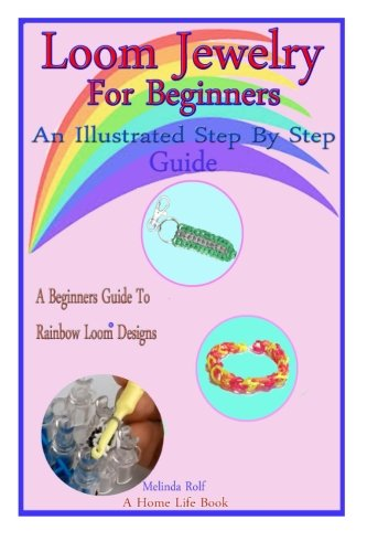 Loom Jewelry for Beginners: An Illustrated Step: Rolf, Melinda