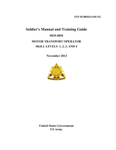 9781495256851: STP 55-88M14-SM-TG Soldier's Manual and Training Guide MOS 88M Motor Transport Operator Skill Levels 1, 2, 3 AND 4 November 2013