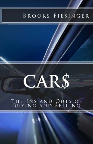 9781495257025: Car$: The Ins and Outs of Buying and Selling
