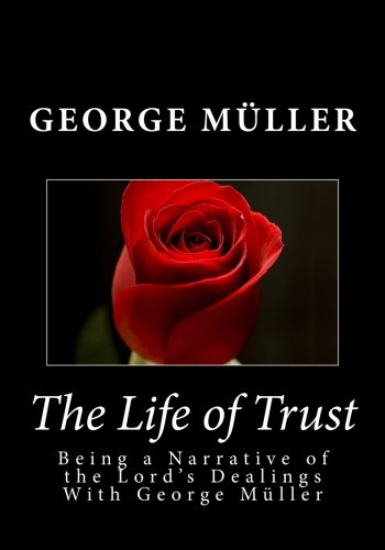 9781495259203: The Life of Trust: Being a Narrative of the Lord's Dealings With George Muller
